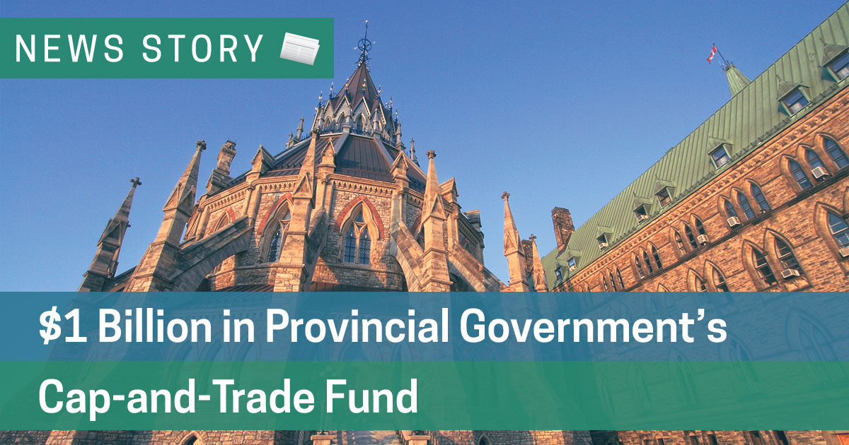 $1 Billion in Provincial Government's Cap-and-Trade Fund