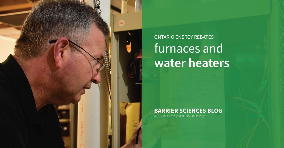 New rebates in Ontario called the Home Efficiency Rebate