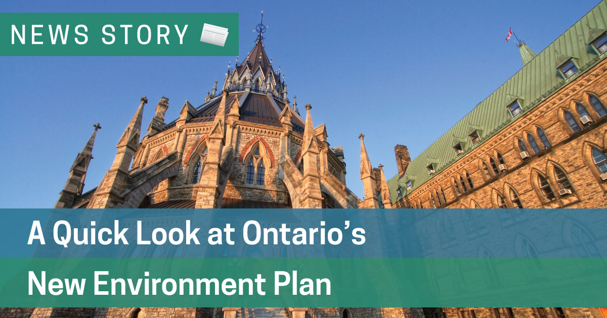 A Quick Look at Ontario's New Environment Plan