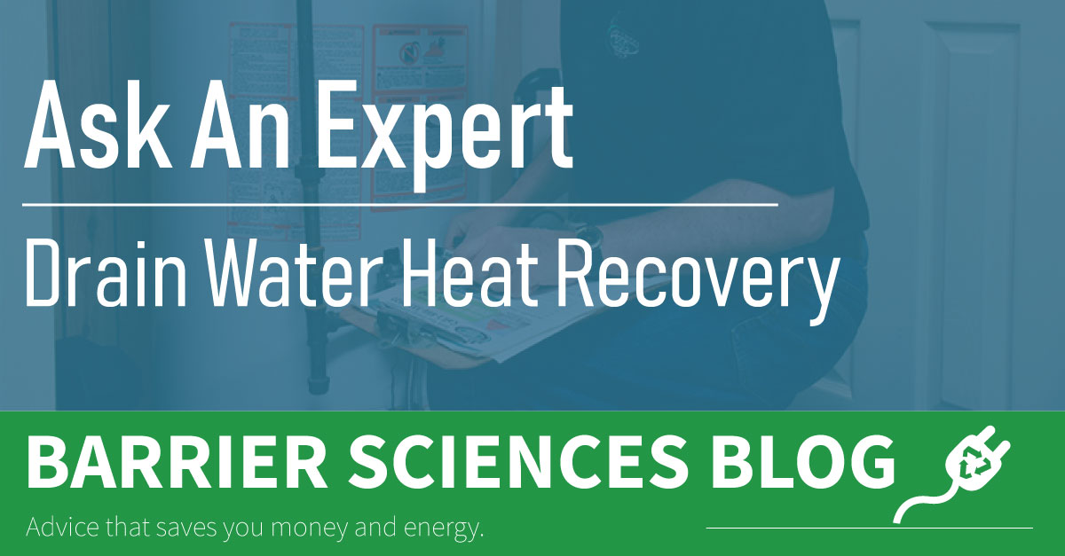 Alternatives to Drain Water Heat Recovery