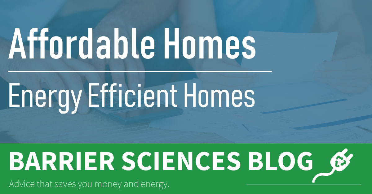 An Energy Efficient Home is an Affordable Home