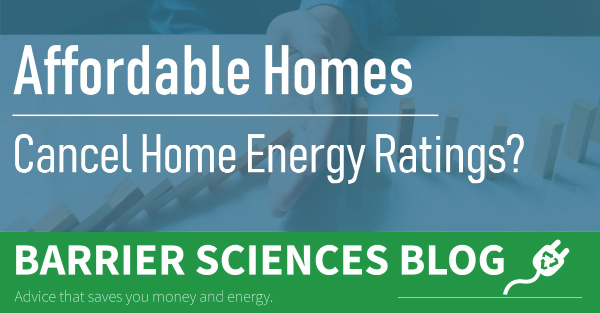 Cancelling Home Energy Rating How it Will Affect an Affordable Home
