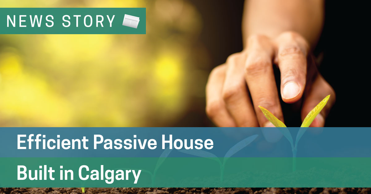 Efficient Passive House Built in Calgary