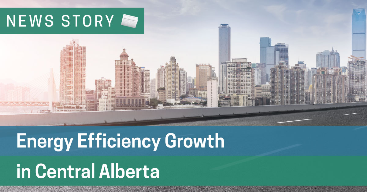 Energy Efficiency Growth in Central Alberta