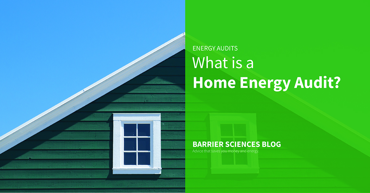 Home Energy Audits are most effective to an energy efficient home