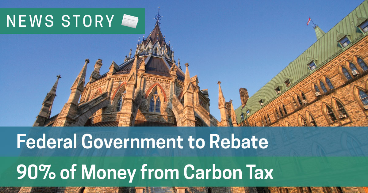 Federal Government to Rebate 90% of Money from Carbon Tax