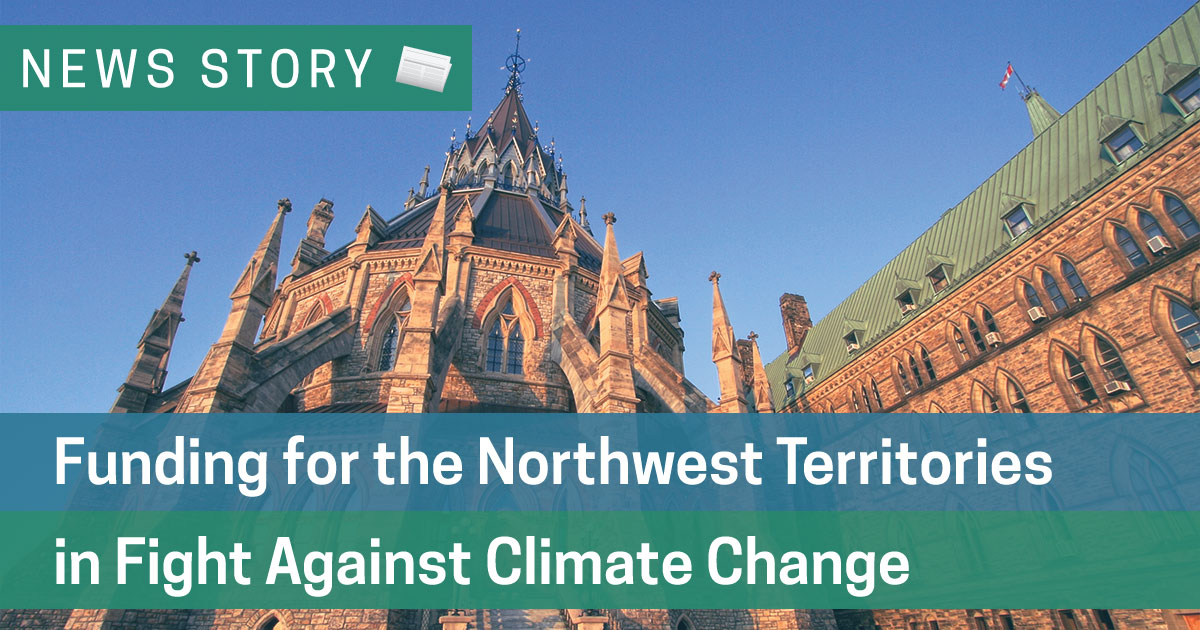 Funding for the Northwest Territories in Fight Against Climate Change