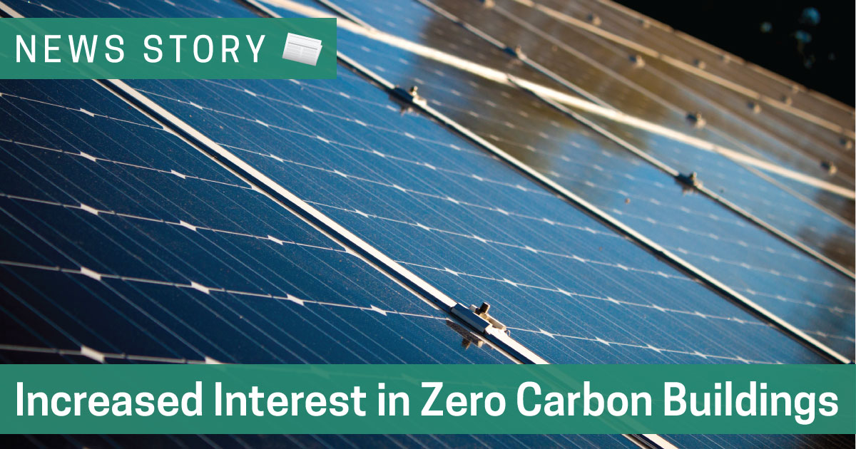 Increased Interest in Zero Carbon Buildings