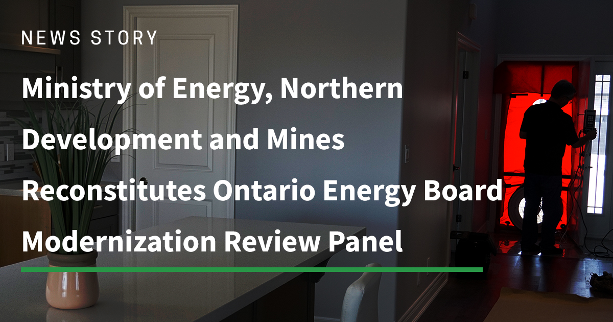Ministry of Energy, Northern Development and Mines Reconstitutes Ontario Energy Board Modernization Review Panel