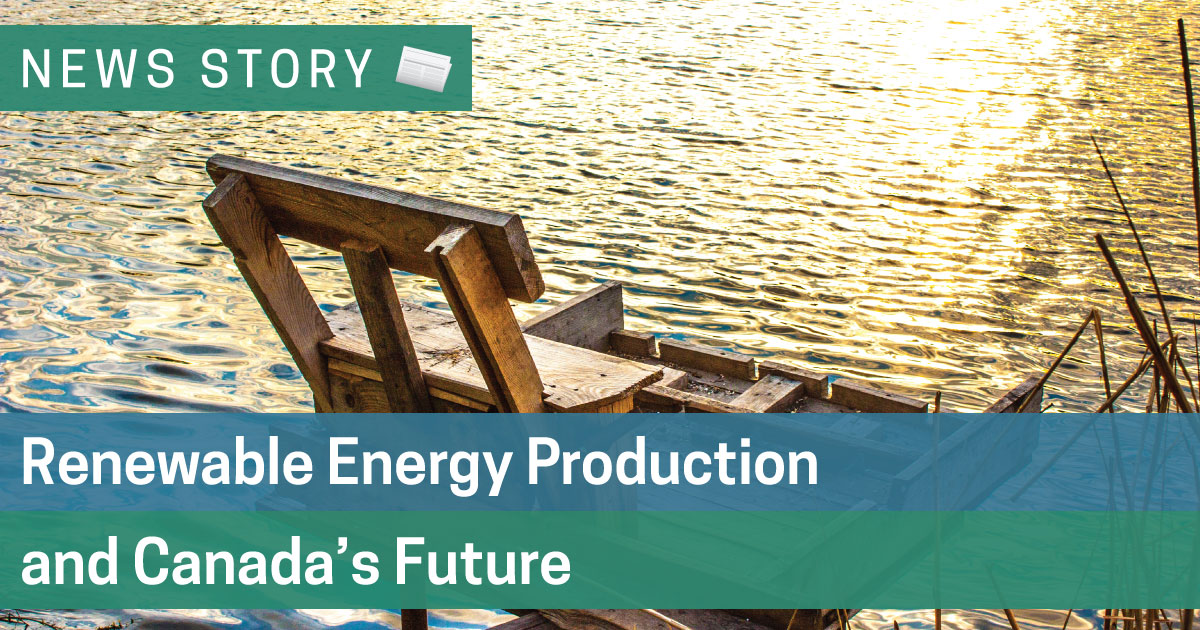 Renewable Energy Production and Canada's Future