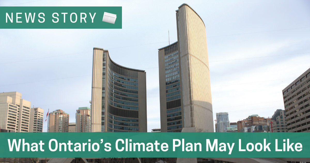 What Ontario's Climate Plan May Look Like