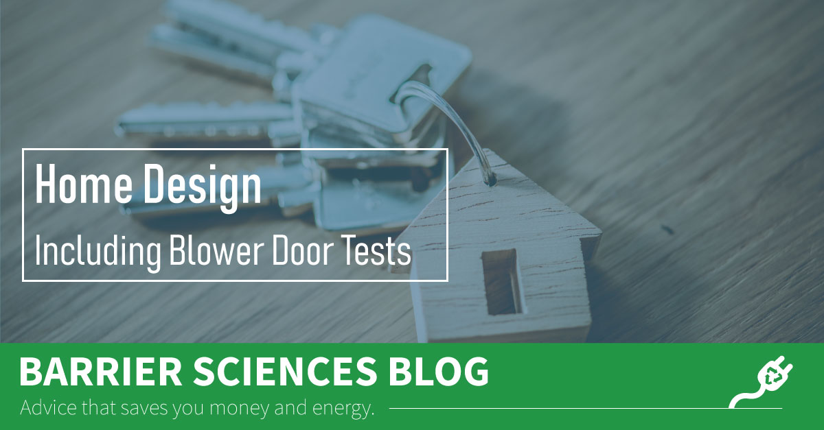 Home Design Should Include Blower Door Tests