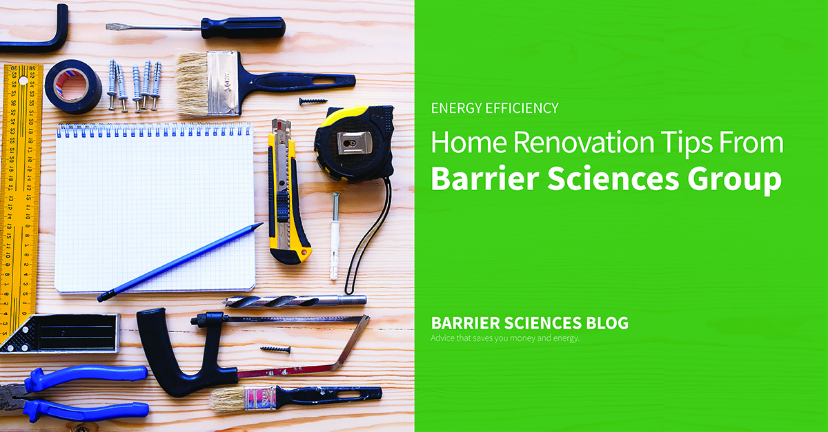 Home renovation tips from Barrier Sciences Group