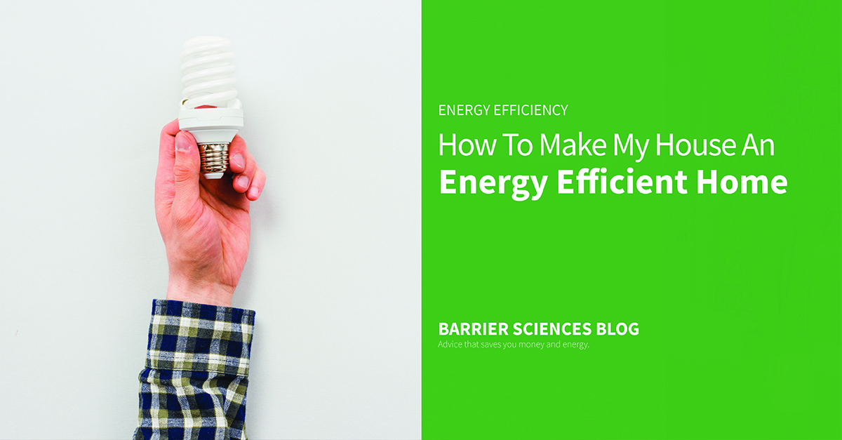 how to make my house an energy efficient home
